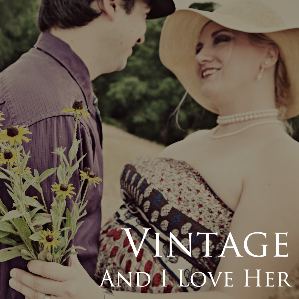 Vintage - And I Love Her
